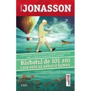 Barbatul de 101 ani care voia sa salveze lumea - Jonas Jonasson