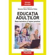 Educația adulților. Baze teoretice și repere practice - Simona Sava, Ramona Palos