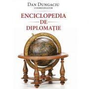 Enciclopedia de diplomatie - Dan Dungaciu