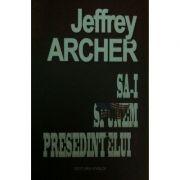 Sa-i spunem presedintelui - Jeffrey Archer