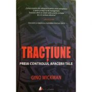 Tracțiune. Preia controlul afacerii tale - Gino Wickman