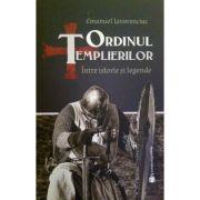 Ordinul Templierilor. Intre istorie și legende - Emanuel Iavorenciuc