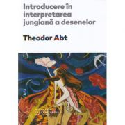 Introducere in interpretarea jungiana a desenelor - Theodor Abt