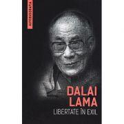 Libertate în exil - Autobiografia lui Dalai Lama