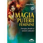 Magia puterii feminine - Larisa Reinar