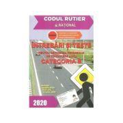 Intrebari si teste - Categoria B pentru obtinerea permisului de conducere auto (2020)