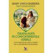 Terapia axată pe comportamentele verbale - Mary Lynch Barbera