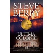 Ultima colonie - Steve Berry