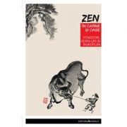 Zen in carne si oase - Paul Reps, Nyogen Senzaki