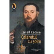 Călărețul cu șoim - Ismail Kadare