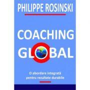 Coaching global. O abordare integrata pentru rezultate durabile - Philippe Rosinski