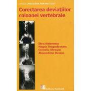 Corectarea deviatiilor coloanei vertebrale - Dinu Antonescu