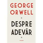 Despre adevăr - George Orwell