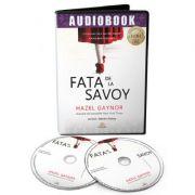 Audiobook. Fata de la Savoy - Hazel Gaynor