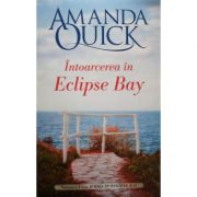 Intoarcerea in Eclipse Bay - Amanda Quick