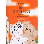 Jup, un pisoi de soi. Un musafir surpriza, volumul 4 - Alec Blenche