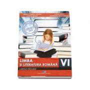 Limba si literatura romana. Caiet pentru clasa a VI-a - Mihaela Daniela Cirstea