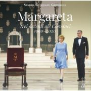 Margareta. Trei decenii ale Coroanei 1990-2020 - Sandra Gatejeanu Gheorghe