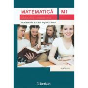 Matematica simulare pentru clasa a XI-a, M1. Modele de subiecte si rezolvari - Ana Spornic
