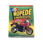 Mopede si Motociclete 2020. Teorie si intrebari, explicate pentru categoriile A, A1, A2 si AM - Marius Stanculescu
