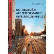 Noi abordari ale performantei investitiilor publice - Cristina Dima