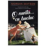 O nunta... cu bucluc - Morgan Matson