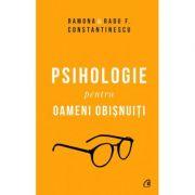 Psihologie pentru oameni obisnuiți (2 volume) - Radu F. Constantinescu