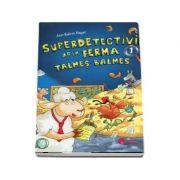 Superdetectivii de la ferma talmes-balmes - Ann-Katrin Heger