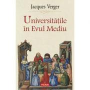 Universitățile în Evul Mediu - Jacques Verger