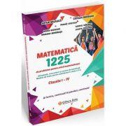 Matematica, 1225 de probleme pentru micii matematicieni din clasele I - IV - Artur Balauca