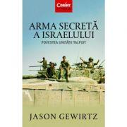Arma secretă a Israelului - Jason Gewirtz