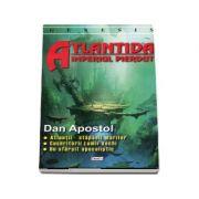 Atlantida, imperiul pierdut - Dan Apostol