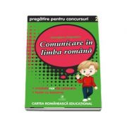 Comunicare in limba romana. Pregatire pentru concursuri, clasa a II-a - Georgiana Gogoescu