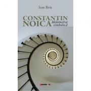 Constantin Noica. Holomeria simbolica - Ioan Biris