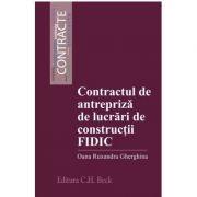 Contractul de antrepriza de lucrari de constructii FIDIC - Oana Ruxandra Gherghina