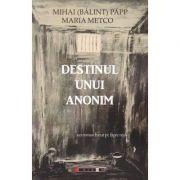 Destinul unui anonim - Mihai (Balint) Papp