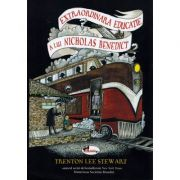 Extraordinara educatie a lui Nicholas Benedict - Trenton Lee Stewart