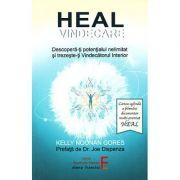 Heal. Vindecare - Descoperă-ţi potenţialul nelimitat şi trezeşte-ţi Vindecătorul Interior