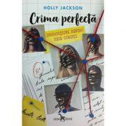 Crima perfecta. Instructiuni pentru fete cuminti - Holly Jackson