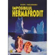 Imposibilul hermafrodit - Radu Theodoru