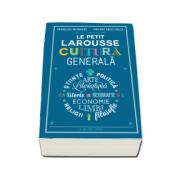 Le Petit Larousse. Cultura generala - Francois Reynaert