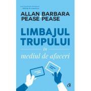 Limbajul trupului în mediul de afaceri - Allan Pease, Barbara Pease