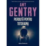 Pierdută pentru totdeauna - Amy Gentry
