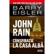 John Rain. Conspiratie la Casa Alba - Barry Eisler
