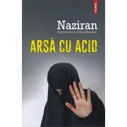 Arsă cu acid - Naziran, Celia Mercier