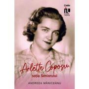 Arlette Coposu, soția Seniorului - Andreea Maniceanu