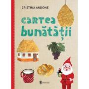 Cartea bunatatii - Cristina Andone