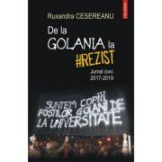 De la Golania la #rezist. Jurnal civic 2017-2019 - Ruxandra Cesereanu