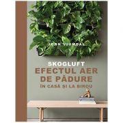 Skogluft. Efectul Aer de pădure în casă și la birou - Jorn Viumdal