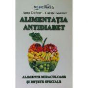 Alimentatia antidiabet. Alimente miraculoase si retete speciale - Anne Dufour